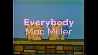 Mac Miller(맥 밀러) - Everybody [가사/해석/자막] - 노래추천