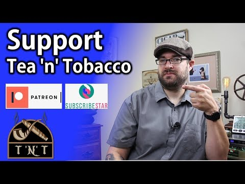 Support Tea 'n' Tobacco On Patreon Or Subscribestar