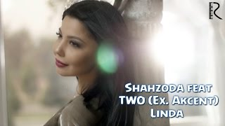Shahzoda feat. TWO (Ex. Akcent) - Linda (Official Video)