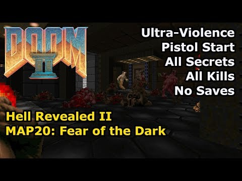 Doom II: Hell Revealed II - MAP20: Fear of the Dark (Ultra-Violence 100%)