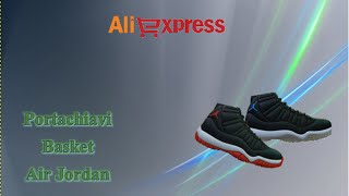 Aliexpress unboxing haul china - (91) Portachiavi basket air jordan / keychain shoes
