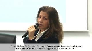 Dr.ssa Vidheya Del Vicario - Affettività, sessualità e aggressività 2018 - Parte 3