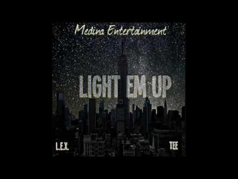 Light Em Up By L.E.X. & Tee