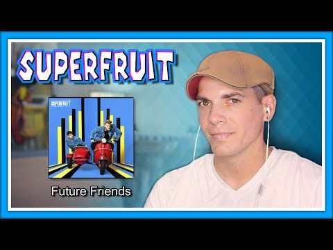 Superfruit Reaction | 'Future Friends' first listen!