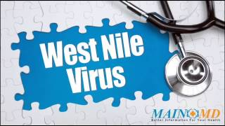 West Nile Virus ¦ Treatment and Symptoms