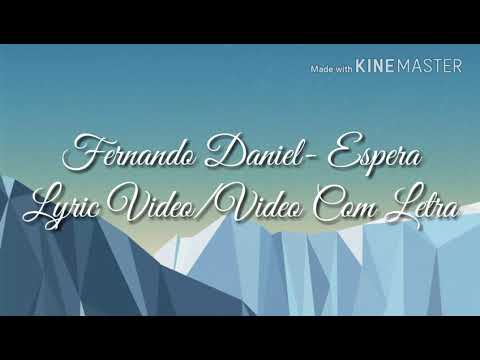 Fernando Daniel-Espera Letra/Lyric Video