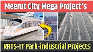 Meerut city big project's infrastructure projects,IT, industrail development projects 2020