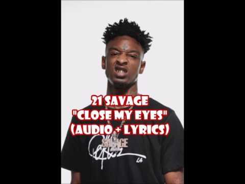 21 Savage - Close My Eyes (audio + lyrics)