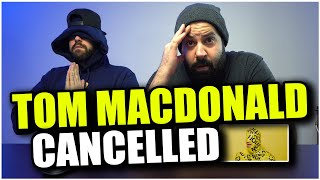 "WHITE TUPAC HAS SPOKEN!! Tom MacDonald - ""Cancelled"" *REACTION!!"