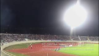 FC DRITA - Malmo FF / 10.07.2018 / INTELEKTUALËT1998 / Champions League / Mitrovicë