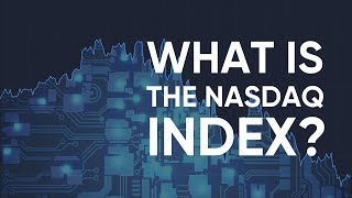 What is the NASDAQ Index and How Can You Trade it?