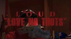 LOUD - LOVE NO THOT (OFFICIAL MUSIC VIDEO)