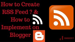 How to Create RSS Feed ? and  How to Implement on Blogger [Hindi]