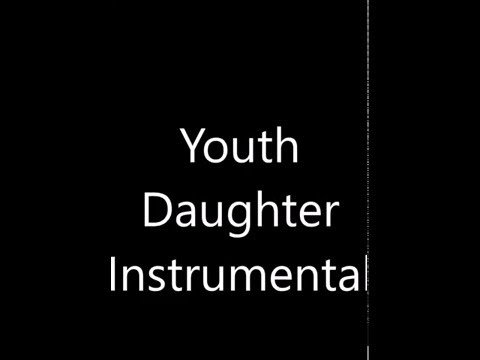 Youth Daughter Instrumental