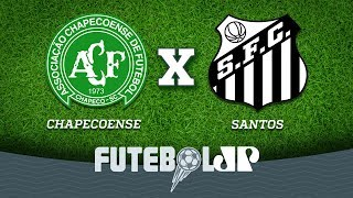 Futebol Ao Vivo: CHAPECOENSE X SANTOS - 22/07/2018