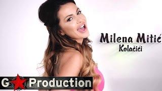 MILENA MITIC - KOLACICI (OFFICIAL VIDEO) HD