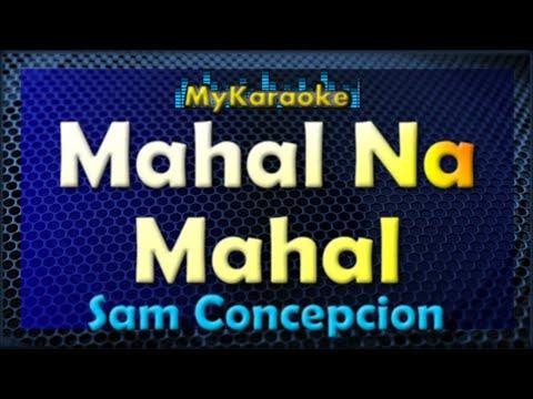 Mahal Na Mahal - KARAOKE in the style of SAM CONCEPCION