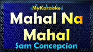 Mahal Na Mahal - KARAOKE in the style of SAM CONCEPCION