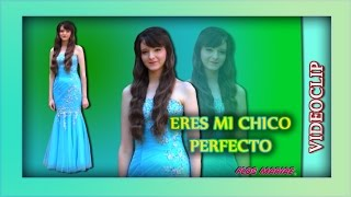Canción: Eres mi chico perfecto - Videoclip - Flos Mariae