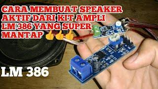 Cara Membuat Speaker Dari Kit LM 386 Yang Super Mantap
