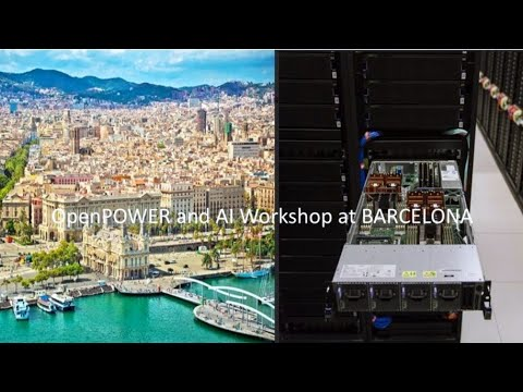 OpenPOWER and AI workshop at Barcelona...