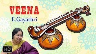Veena - Thillana - Classical Instrumental - E.Gayathri