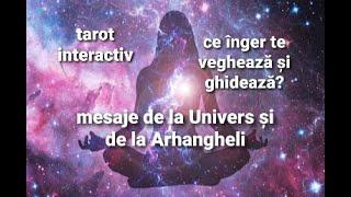TAROT INTERACTIV - Mesaje de la Univers și Arhangheli - ce trebuie să știi despre energiile tale