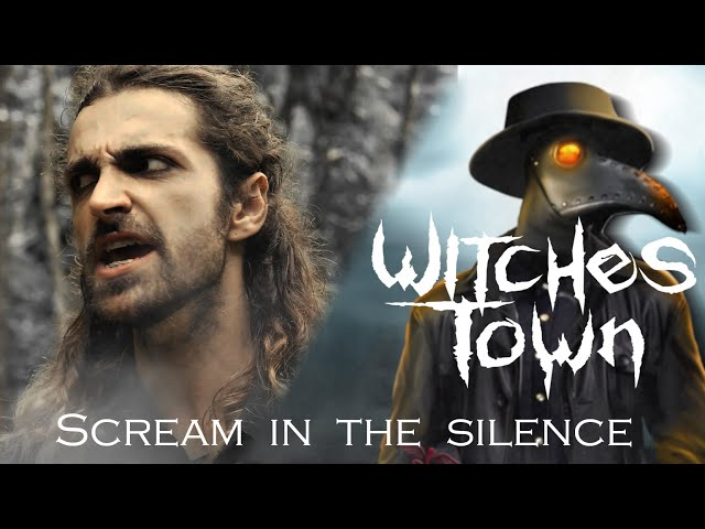 WITCHES TOWN - Scream In The Silence (Official Music Video)