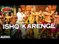 'Ishq Karenge' Full AUDIO Song | Bangistan | Riteish Deshmukh, Pulkit Samrat