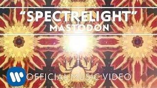 Смотреть клип Mastodon - Spectrelight