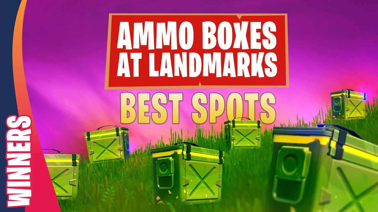 Search Ammo Boxes At Landmarks In Fortnite Complete Landmark Map And Best Spots