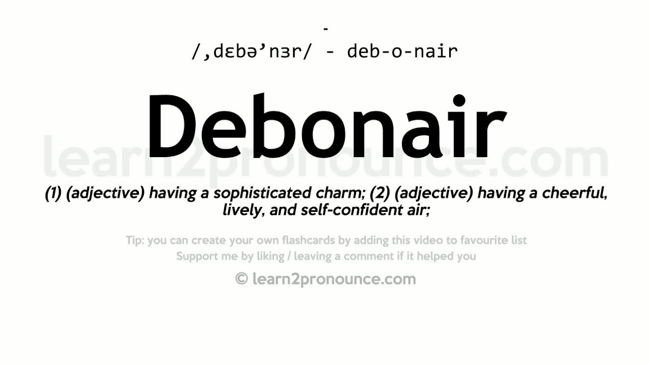 Debonair Pronunciation And Definition