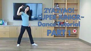 2YA2YAO! (SUPER JUNIOR) Dance Tutorial Part 1 [Mirrored]