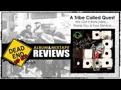 A Tribe Called Quest - We Got It From Here...Thank You 4 Your Service Album Review | DEHH