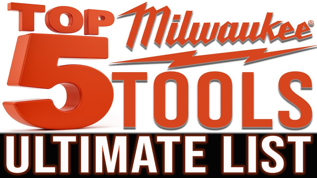 TOP 5 BEST AFFORDABLE MILWAUKEE TOOLS (PROs Should Own) ULTIMATE LIST