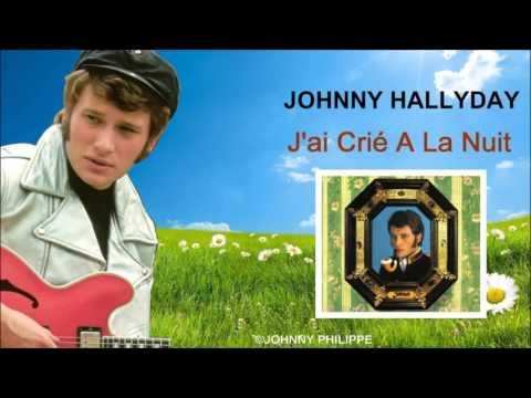 johnny Hallyday  j ai crie a la nuit