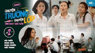 Chuyện Trường Chuyện Lớp Tập 2 - Hải Triều Ft Ngọc Phước Ft Ngọc Hoa Ft Việt Trang
