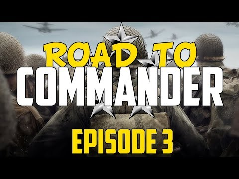 Call of Duty: WWII - Road to Commander - Episode 3! (COD WWII RTC)