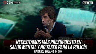 """""""Necesitamos más presupuesto en salud mental y no taser para la policía"""" // Gabriel Solano en C5N"""
