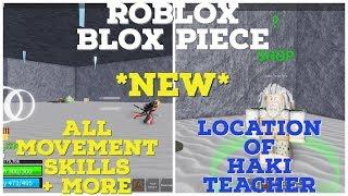 ALL MOVEMENT SKILLS IN BLOX PIECE + LOCATION OF HAKI TEACHER II ROBLOX Blox Piece