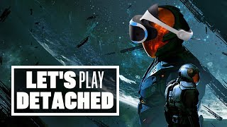 Let's Play Detached -  THAT'S ONE SMALL SPEW FOR MAN, ONE GIANT SPEW FOR MANKIND!