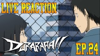 Durarara!! Episode 24 Live Reaction & Review - Selfless Devotion