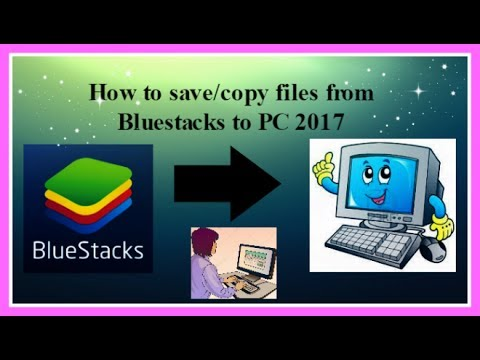 How to transfer files from Bluestacks to PC 2017 very easy in 2017 100% working