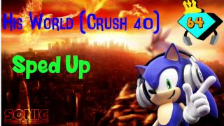 His World Crush 40 | Sped up | Ultra
