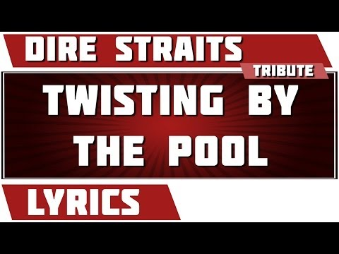 Twisting By The Pool - Dire Straits tribute - Lyrics