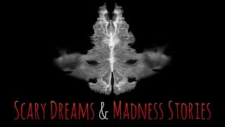 2 Scary Dreams & Madness Stories   Creepypasta Stories