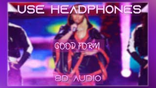 Nicki Minaj - Good Form [8D AUDIO]