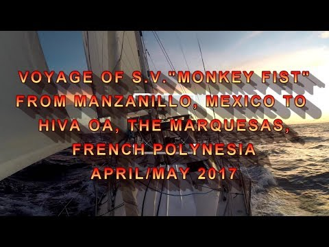 Sailing Mexico to the Marquesas in Monkey Fist 2017