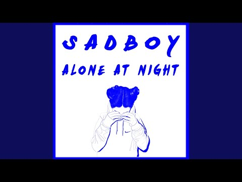 Alone At Night Sadboy Shazam