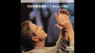 Don Moen   As we worship You   Here we are   Have your way